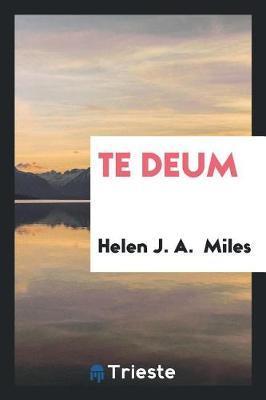Te Deum by Helen J a Miles image