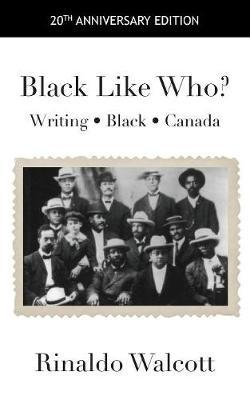 Black Like Who? by Rinaldo Walcott image