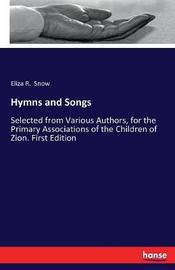 Hymns and Songs by Eliza R Snow