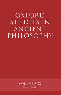 Oxford Studies in Ancient Philosophy XXX
