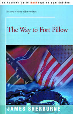 The Way to Fort Pillow by James Sherburne