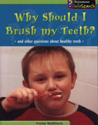 Why Should I Brush My Teeth?: And Other Questions about Healthy Teeth by Angela Royston