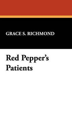 Red Pepper's Patients by Grace S Richmond image