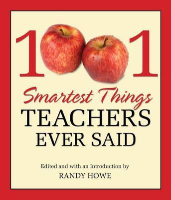 1001 Smartest Things Teachers Ever Said by Randy Howe image