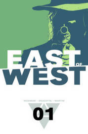 East of West Volume 1: The Promise by Jonathan Hickman