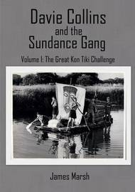 Davie Collins and the Sundance Gang: Volume one by James Marsh