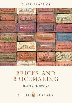 Bricks and Brickmaking by Martin Hammond