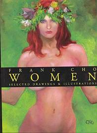 Frank Cho Women: Selected Drawings & Illustrations by Frank Cho