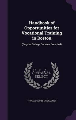 Handbook of Opportunities for Vocational Training in Boston by Thomas Cooke McCracken image