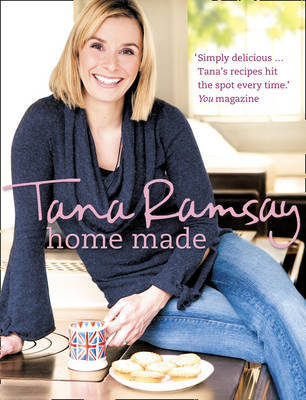 Home Made: Good, Honest Food Made Easy by Tana Ramsay image