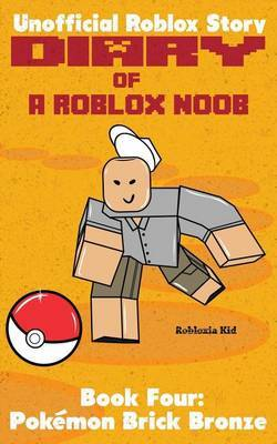 Diary Of A Roblox Noob Robloxia Kid Book Buy Now At Mighty Ape Nz