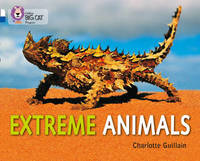 Extreme Animals by Charlotte Guillain