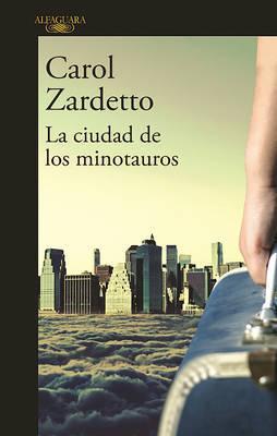 La Ciudad de Los Minotauros / The City of Minotaurs by Carol Zardetto