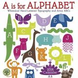 A is for Alphabet 2018 Wall Calendar by Amber Lotus Publishing