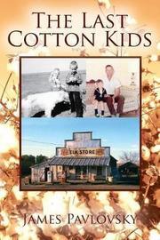 The Last Cotton Kids by James Pavlovsky image