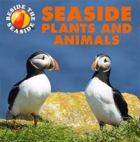 Beside the Seaside: Seaside Plants and Animals by Clare Hibbert