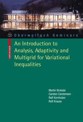 An Introduction to Analysis, Adaptivity and Multigrid for Variational Inequalities by Martin Brokate