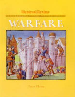 Medieval Realms: Warfare by Peter Chrisp