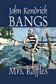 Mrs. Raffles by John Kendrick Bangs, Fiction, Fantasy by John Kendrick Bangs