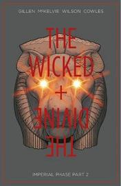 The Wicked + The Divine Volume 6: Imperial Phase II by Kieron Gillen