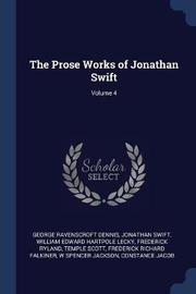 The Prose Works of Jonathan Swift; Volume 4 by George Ravenscroft Dennis