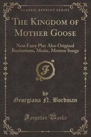 The Kingdom of Mother Goose by Georgiana N Bordman