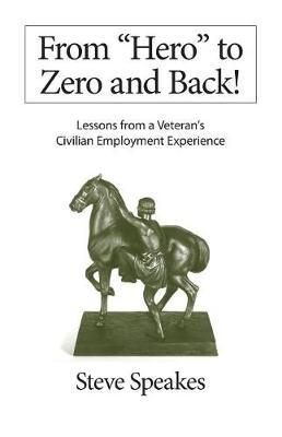 """From """"Hero"""" to Zero and Back! by Steve Speakes"""