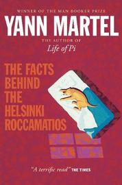The Facts Behind the Helsinki Roccamatios by Yann Martel