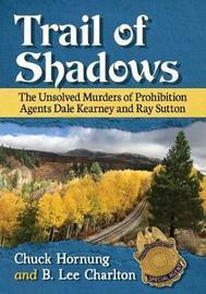Trail of Shadows by Chuck Hornung