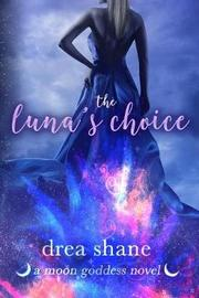 The Luna's Choice by Andrea Heltsley
