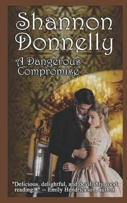 A Dangerous Compromise by Shannon Donnelly image
