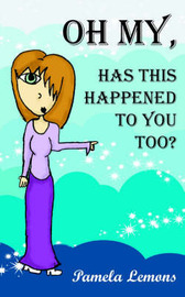 Oh My, Has This Happened to You Too? by Pamela Lemons image