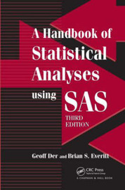 A Handbook of Statistical Analyses using SAS by Brian S Everitt