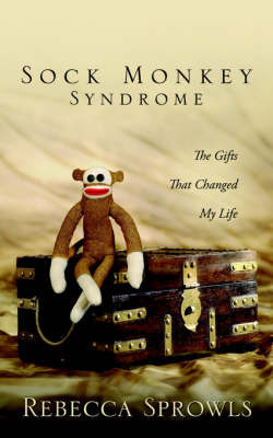 Sock Monkey Syndrome by Rebecca Sprowls