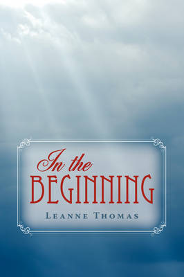 In the Beginning by Leanne Thomas