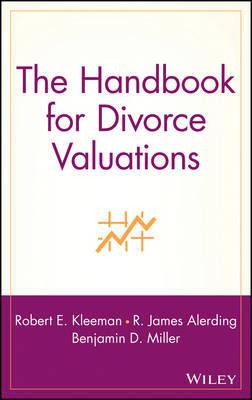 The Handbook for Divorce Valuations by Robert E. Kleeman