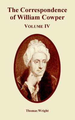 The Correspondence of William Cowper (Volume Four) by Thomas Wright ) image