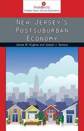 New Jersey's Postsuburban Economy by James W. Hughes