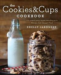 The Cookies & Cups Cookbook by Shelly Jaronsky