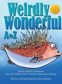 Weirdly Wonderful A to Z by Dave Stevens