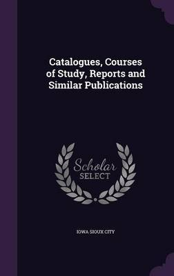Catalogues, Courses of Study, Reports and Similar Publications image
