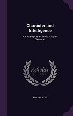 Character and Intelligence by Edward Webb image