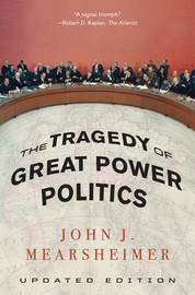 The Tragedy of Great Power Politics by John J Mearsheimer