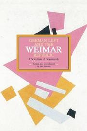 German Left And The Weimar Republic: A Selection Of Documents by Ben Fowkes