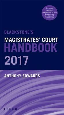 Blackstone's Magistrates' Court Handbook 2017 by Anthony Edwards image