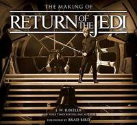 The Making of Star Wars: Return of the Jedi by J.W. Rinzler