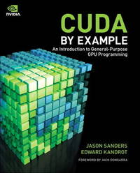 CUDA by Example: An Introduction to General-Purpose GPU Programming by Jason Sanders