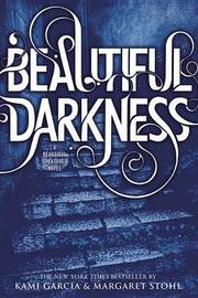 Beautiful Darkness (Caster Chronicles #2) (US Ed.) by Kami Garcia