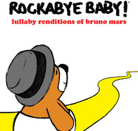 Lullaby Renditions Of Bruno Mars by Rockabye Baby