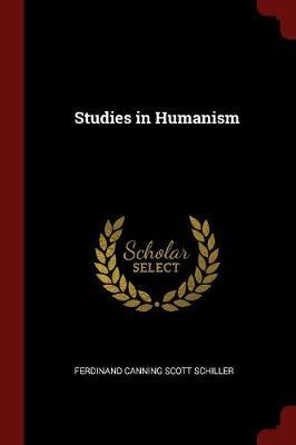 Studies in Humanism by Ferdinand Canning Scott Schiller image